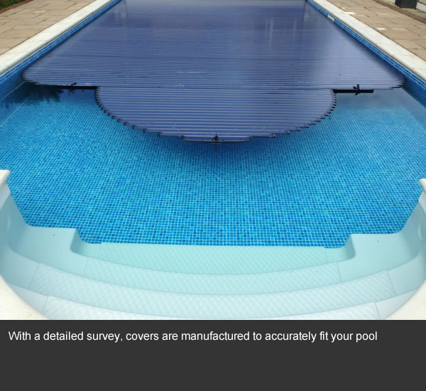 With a detailed survey, covers are manufactured to accurately fit your pool